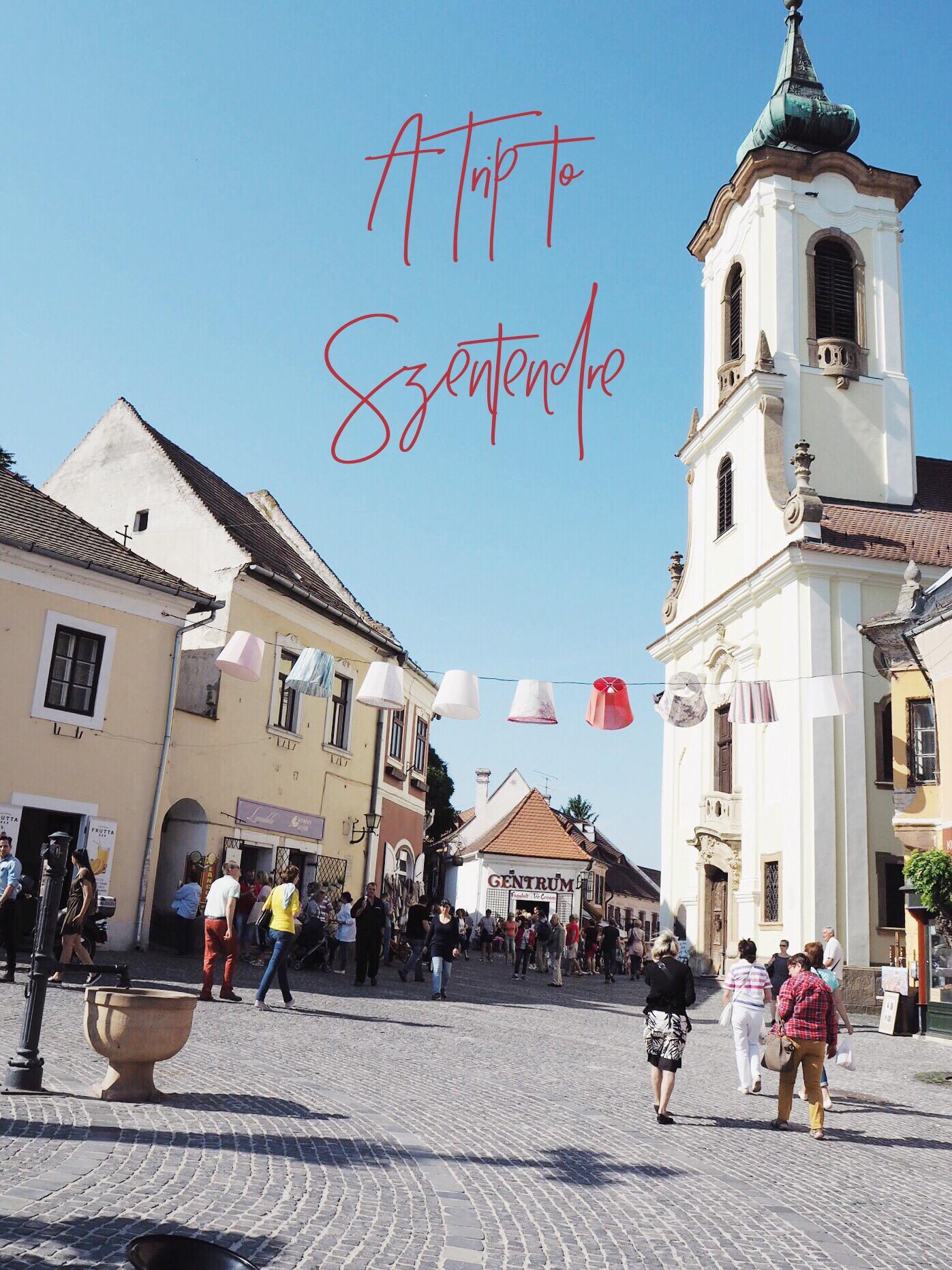A Trip to Szentendre