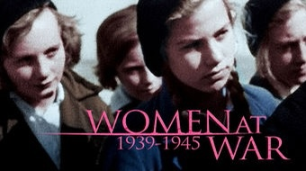 One to watch: Women at War 1939-1945