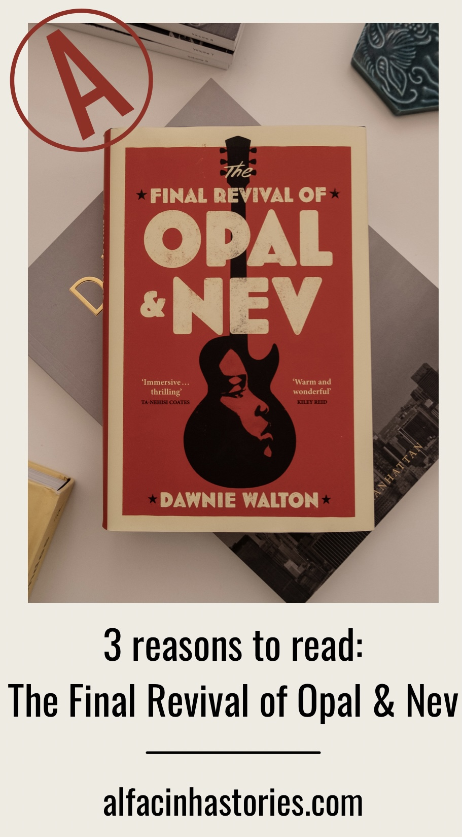 3 reasons to read 'The Final Revival of Opal & Nev'