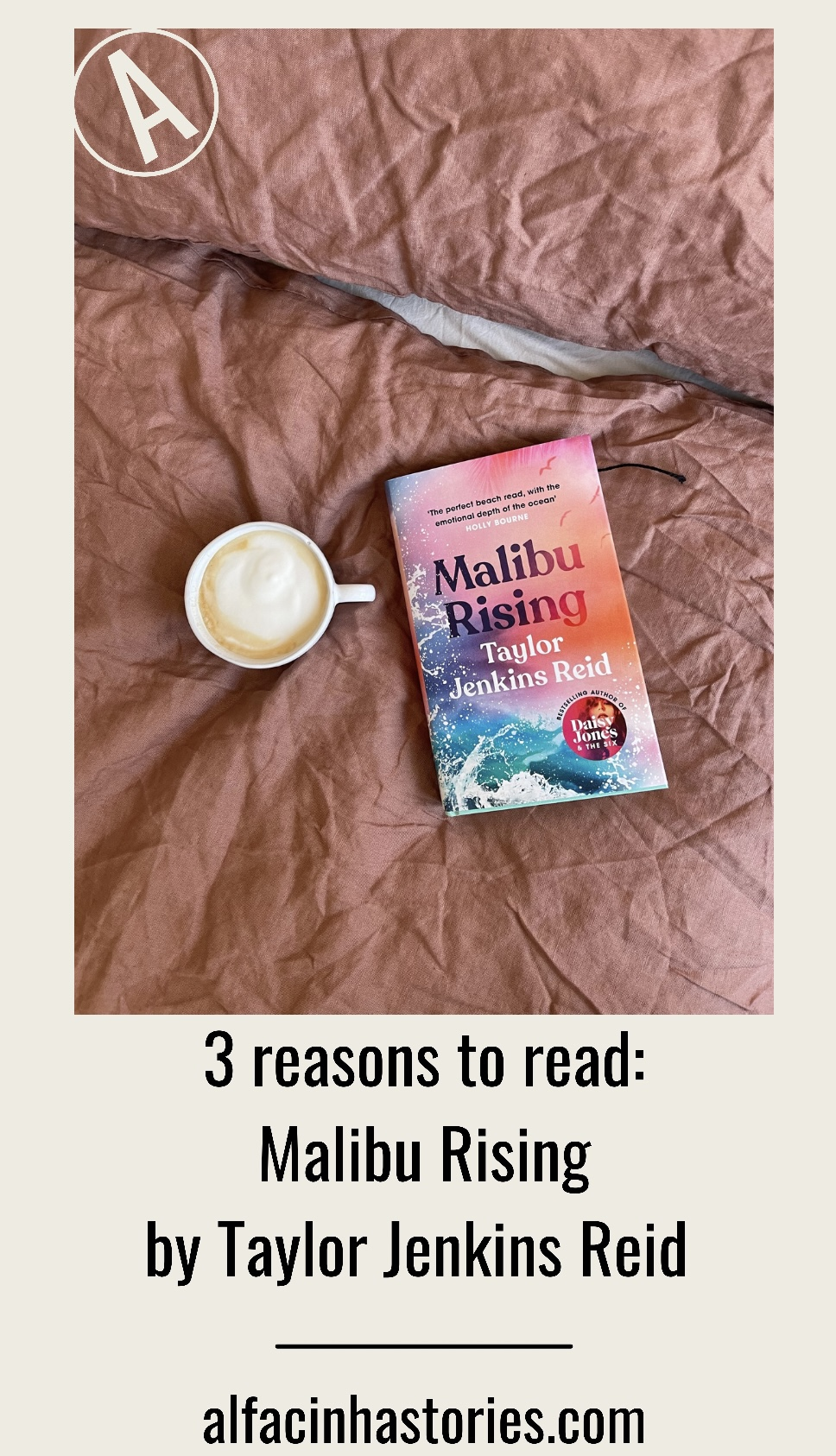 3 Reasons to Read – Malibu Rising by Taylor Jenkins-Reid