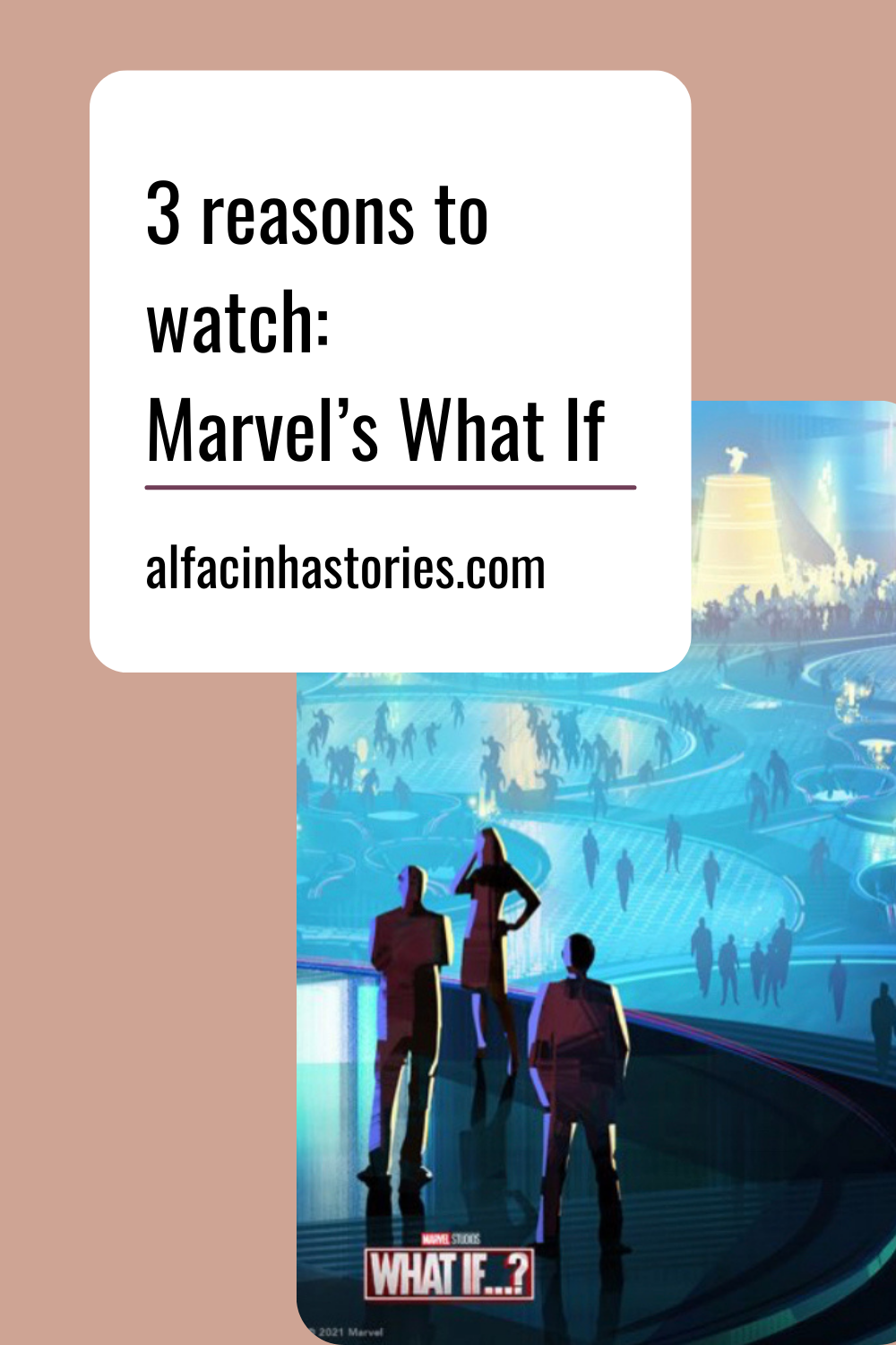 3 reasons to watch: Marvel's What If…?