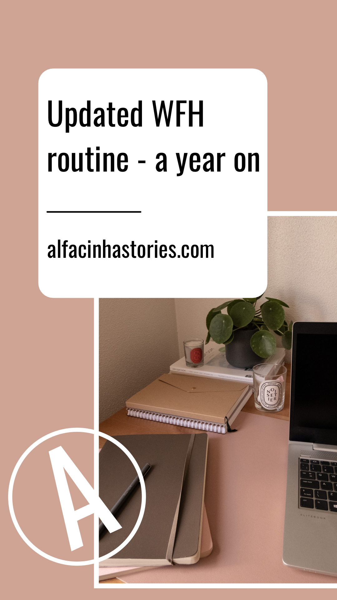 Updated WFH Routine – A Year On
