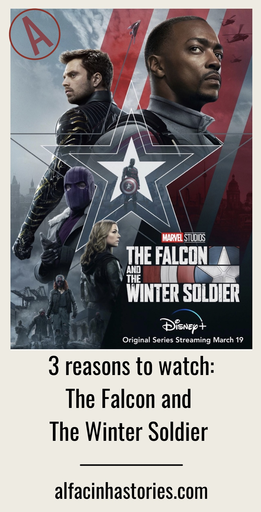 3 Reasons to watch: The Falcon and The Winter Soldier