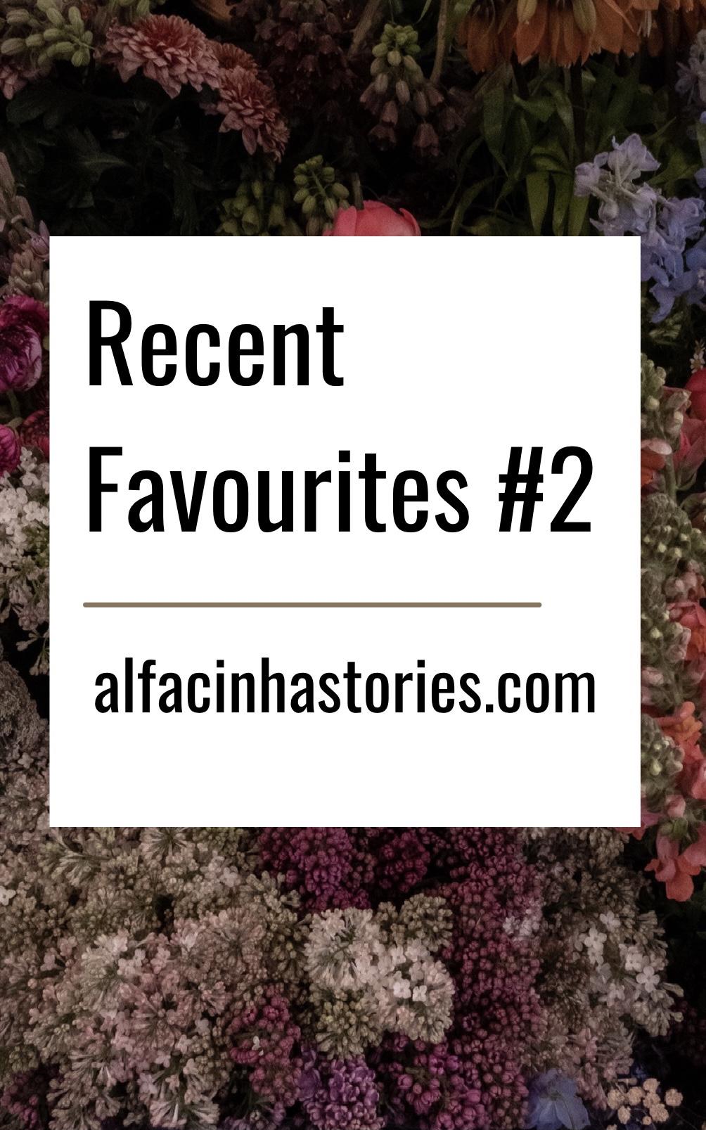 Recent Favourites #2